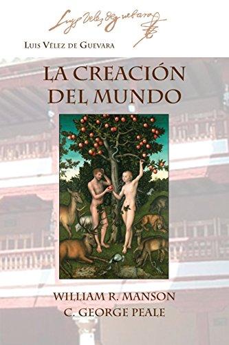 LA CREACIÓN DEL MUNDO (Ediciones criticas) por Luis Vélez de Guevara