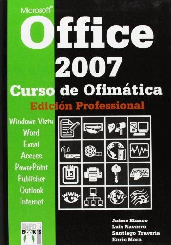 Office 2007 - curso de ofimatica profesional por Jaime Blanco