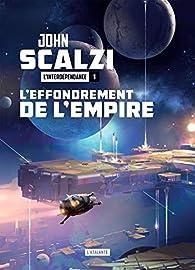 L'interdépendance, tome 1 : L'effondrement de l'Empire par John Scalzi