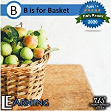 B is for Basket: Develop your early readers with Images, Words & Letters (English Edition)