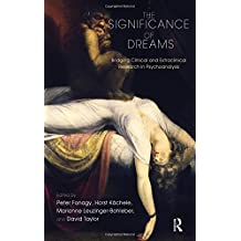 The Significance of Dreams: Bridging Clinical and Extraclinical Research in Psychoanalysis (Developments in Psychoanalysis)