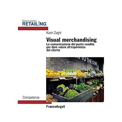 Visual Merchandising: La Comunicazione Del Punto Vendita Per Dare Valore All'esperienza Del Cliente