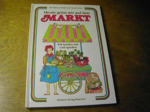 Heute gehn wir auf den Markt. Wir kaufen ein und spielen