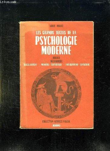 Les Grands textes de la psychologie moderne : Recueil méthodique à l'usage des candidats baccalauréat, 1re supérieure, enseignement supérieur, par Louis Millet