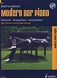 Modern Bar Piano: Der Piano-Lounge-Workshop inkl. CD - der perfekte Einstieg für alle Barpianisten [Musiknoten] Carsten Gerlitz