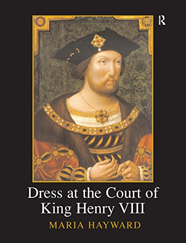 Dress at the Court of King Henry VIII (Maney Main Publications) (English Edition)