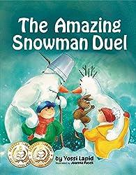 The Amazing Snowman Duel (bedtime story, children's picture book, preschool, kids, kindergarten, ages 3 5) (Snowman Paul) (English Edition)