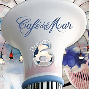 Cafe Del Mar Dreams 6