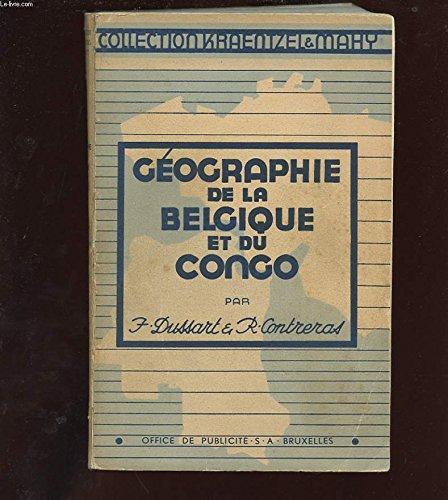 GEOGRAPHIE DE LA BELGIQUE ET DU CONGO A L'USAGE DE L'ENSEIGNEMENT MOYEN DU DEGRE SUPERIEUR ET DE L'ENSEIGNEMENT NORMAL. ONZIEME EDITION