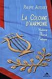 La Colonne d'Harmonie - Histoire - Théorie - Pratique