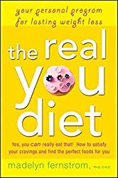 The Real You Diet: Your Personal Program for Lasting Weight Loss by Madelyn Fernstrom (2009-12-01)