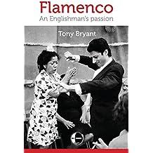 Flamenco: An Englishman's passion (English Edition)