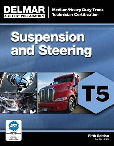 Suspension and Steering; Test T5 (ASE Test Prep for Medium/Heavy Duty Truck: Suspension/Steer Test T5)
