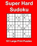 Super Hard Sudoku: 101 Large Print Puzzles