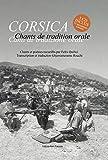Corsica. Chants de Tradition Orale - Chants et Poesies Recueillis par Felix Quilici
