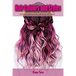 Hair Colours and Styles: Amazing Ombre Hair Colour Ideas