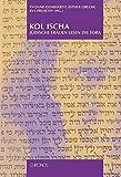 KOL ISCHA: Jüdische Frauen lesen die Tora