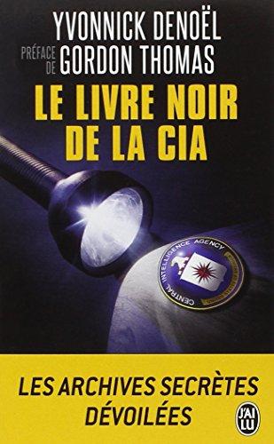 Le livre noir de la CIA par Yvonnick Denoel