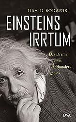 Einsteins Irrtum: Das Drama eines Jahrhundertgenies (German Edition)