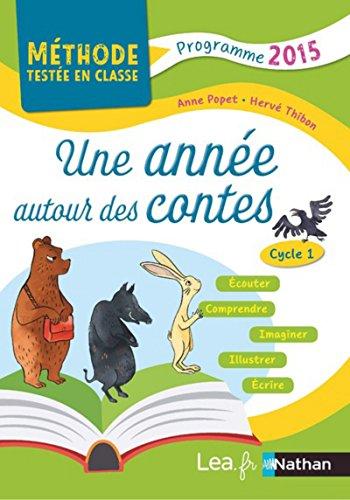 Une année autour des contes - PS/MS/GS - Cycle 1 par Anne Popet