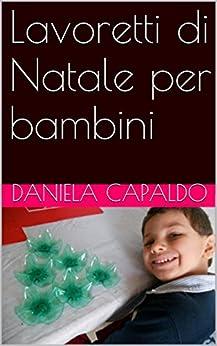 Lavoretti di Natale per bambini di [Capaldo, Daniela]