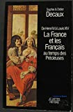 De Henri IV à Louis XIV La France et les français au temps des Précieuses