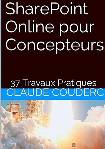 SharePoint Online pour Concepteurs + 37 Travaux Pratiques
