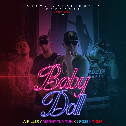 Baby Doll (feat. A-Killer, J Rose & Tiger) (Doll Tiger-baby)