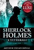 SHERLOCK HOLMES - L'INTEGRALE (French Edition)