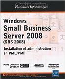 Telecharger Livres Windows Small Business Server 2008 SBS Installation et administration en PME PMI de Pierre Emmanuel JOUBERT 7 decembre 2009 (PDF,EPUB,MOBI) gratuits en Francaise