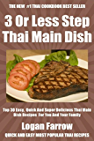 Top 30 Most Popular And Delicious Thai Main Dish Recipes For You And Your Family In Only 3 Or Less Steps (English Edition)