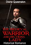 Historical Romance: The Medieval Warrior and his Viking Lady (Medieval Historical Romance, Historical Knight Romance, Viking Romance) (New Adult Comedy Romance Short Stories)