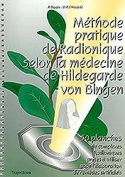 Méthode pratique de radionique selon la médecine de Hildegarde Von Bingen