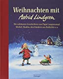 Weihnachten mit Astrid Lindgren: Die schönsten Geschichten von Pippi Langstrumpf, Michel, Madita, den Kindern aus Bullerbü u. a. - Astrid Lindgren