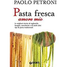 Pasta fresca amore mio (Libri di Petroni) (Italian Edition)
