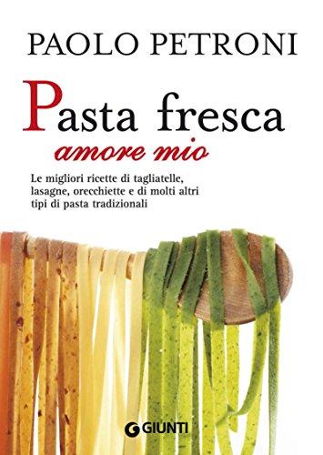 pasta-fresca-amore-mio-libri-di-petroni-italian-edition