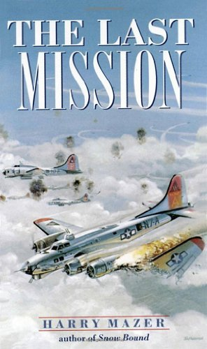 The Last Mission (Laurel-Leaf Historical Fiction) by Harry Mazer (1981-01-15)