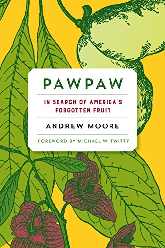 Pawpaw: In Search of America's Forgotten Fruit (English Edition)