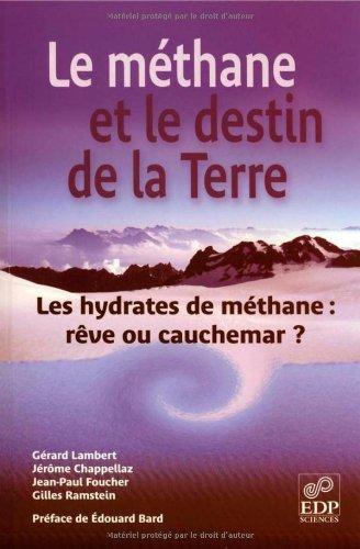 Le méthane et le destin de la Terre : Les hydrates de méthane : rêve ou cauchemar ?