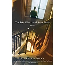 The Boy Who Loved Anne Frank: A Novel