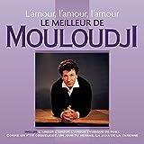 L'Amour, l'Amour, l'Amour - le Meilleur de Mouloudji