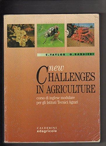 New challenges in agriculture. Corso di inglese modulare. Per gli Ist. Tecnici agrari