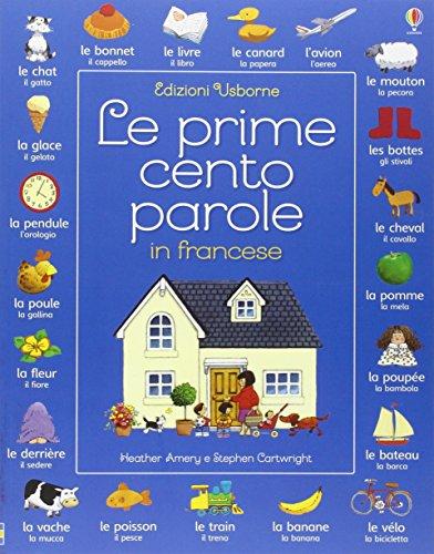 Le prime cento parole in francese. Ediz. illustrata