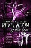 Revelation of blue Eyes (Revelation of Eyes 1) von Samantha J. Green