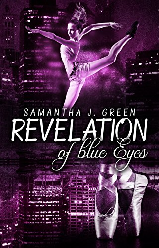 Revelation of blue Eyes (Revelation of Eyes 1) von [Green, Samantha J.]
