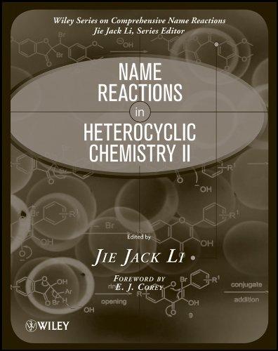 Name Reactions in Heterocyclic Chemistry II (Comprehensive Name Reactions)