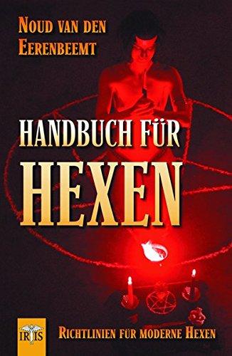 Handbuch für Hexen: Richtlinien für moderne Hexen