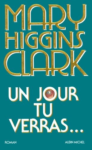 Un jour tu verras... (Spécial suspense) par Mary Higgins Clark