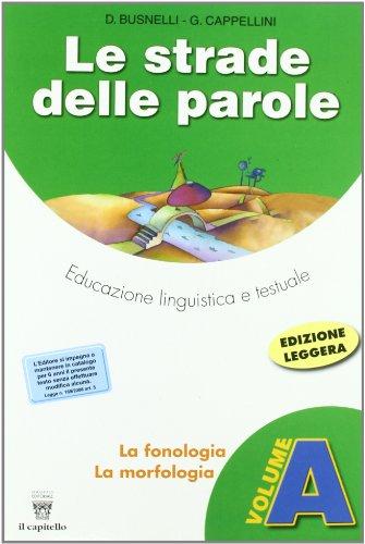 Le strade delle parole. Vol. A-B-C. Per la Scuola media. Con CD-ROM. Con espansione online
