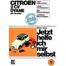 Citroën 2 CV Dyane, alle Modelle bis Sept. 1990 (Jetzt helfe ich mir selbst, Band 12)